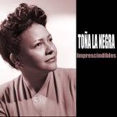Imprescindibles by Toña La Negra