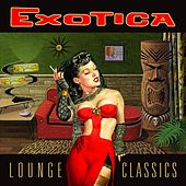 Exotica Lounge Classics von Various Artists