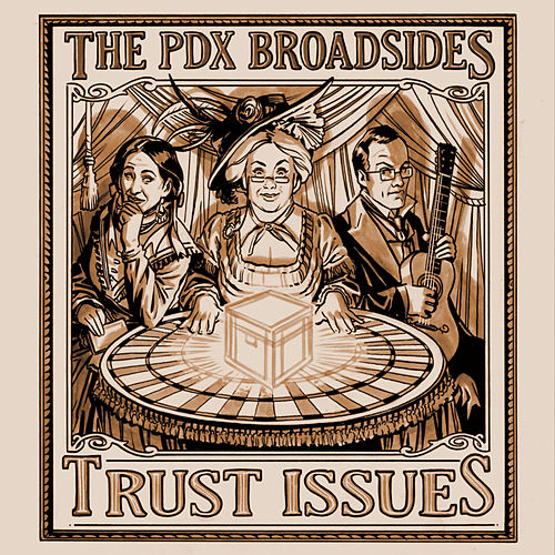 Trust Issues by The PDX Broadsides