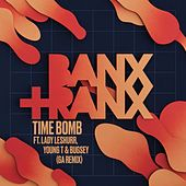 Time Bomb (feat. Lady Leshurr, Young T & Bugsey) (GA Remix) by Banx & Ranx