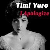 I Apologize de Timi Yuro