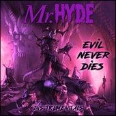 Evil Never Dies (Instrumentals) de Mister Hyde