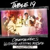 Table 19: Oberhofer's Ultimate Wedding Mixtape (Original Motion Picture Soundtrack) by Oberhofer