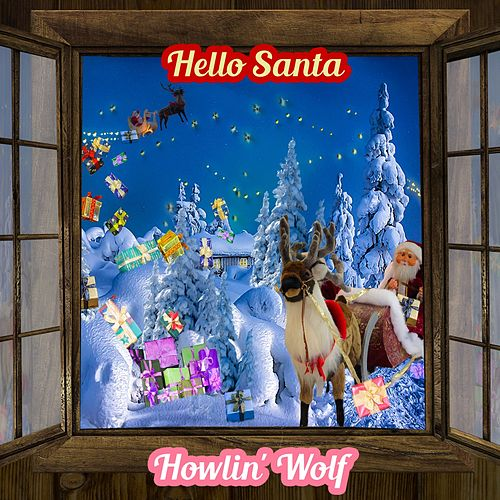 Hello Santa de Howlin' Wolf