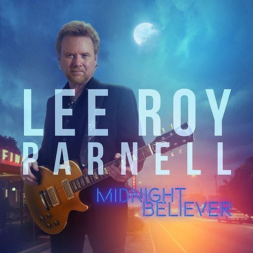 Midnight Believer by Lee Roy Parnell
