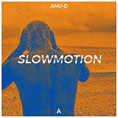Slowmotion by Anu-D