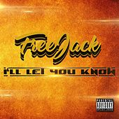 I'll Let You Know by Freejack