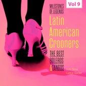 Milestones of Legends - Latin American Crooners, Vol. 9 de Various Artists