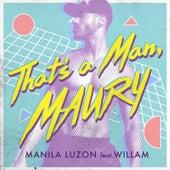 That's a Man Maury by Manila Luzon