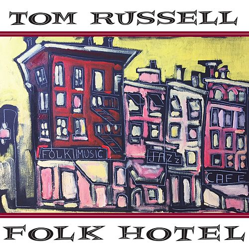 Folk Hotel by Tom Russell