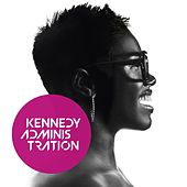 Kennedy Administration by Kennedy Administration