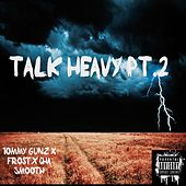 Talk Heavy, Pt. 2 (feat. Frost & Cha Smooth) by Tommy Gunz