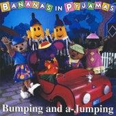 Bumping And A-Jumping by Bananas In Pyjamas