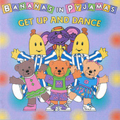 Get Up And Dance by Bananas In Pyjamas