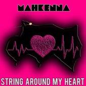 String Around My Heart (No Class Remix) by Mahkenna