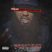 Always into Something de Stalley