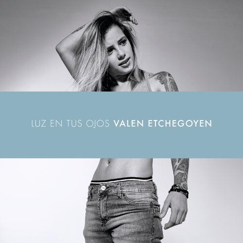 Luz en Tus Ojos by Valen Etchegoyen
