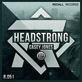 Headstrong by Casey Jones