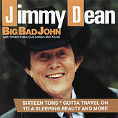 Big Bad John and Other Fabulous Songs and Tales by Jimmy Dean