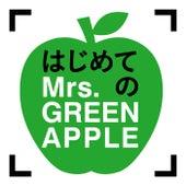 Hajimeteno Mrs. GREEN APPLE de Mrs. Green Apple