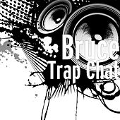 Trap Chat by Bruce