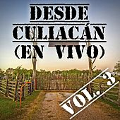 Desde Culiacán Vol. 3 (En Vivo) by Various Artists