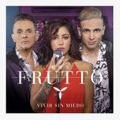 Vivir Sin Miedo by Los Frutto