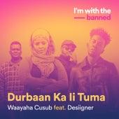 Durbaan Ka Ii Tuma by Waayaha Cusub