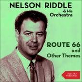 Route 66 and Other Themes (Original Album plus Bonus Tracks) de Nelson Riddle & His Orchestra