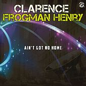 Ain't Got No Home - Single by Clarence
