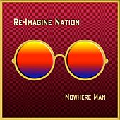 Nowhere Man by Re-Imagine Nation