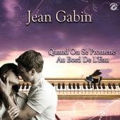 Quand On Se Promene Au Bord de L'eau - Single by Jean Gabin