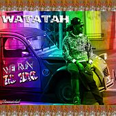 We Run the Place by Watatah
