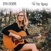 To My Roots de Emma Stevens