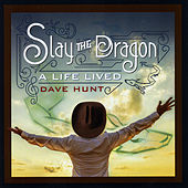 Slay the Dragon: A Life Lived by Dave Hunt
