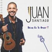 Deixa Eu Te Amar de Juan Santiago