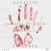 Handful Of Gold (feat. JONES) (Remixes II) by Cazzette