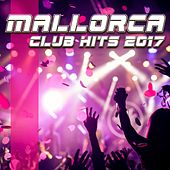 Mallorca Club Hits 2017 von Various Artists