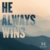 He Always Wins by Matt Hammitt