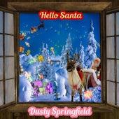 Hello Santa von Dusty Springfield