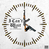 I Can't Wait [Remix] by Lil Durk Zuse