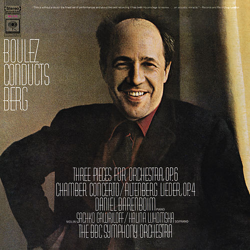 Berg: Chamber Concerto, Three Pieces for Orchestra, Op. 6 & Five Orchesterlieder, Op. 4 by Pierre Boulez