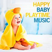 Happy Baby Playtime Music by Various Artists