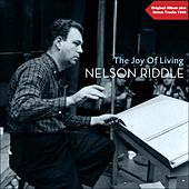 The Joy Of Living (Original Album with Bonus Tracks - 1959) by Nelson Riddle & His Orchestra