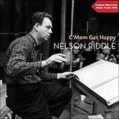 C'Mon...Get Happy (Original Album with Bonus Tracks - 1958) by Nelson Riddle & His Orchestra