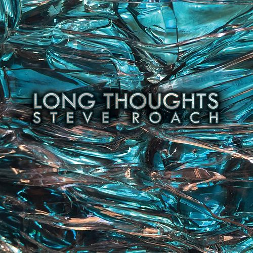 Long Thoughts by Steve Roach
