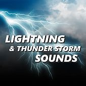 Lightning & Thunder Storm Sounds by Lightning