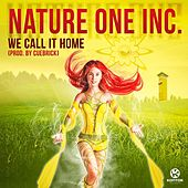 We Call It Home by Nature One Inc.
