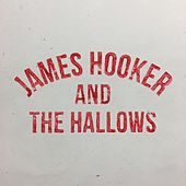 James Hooker & The Hallows by James Hooker