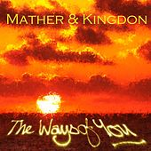 The Ways Of You by Mather